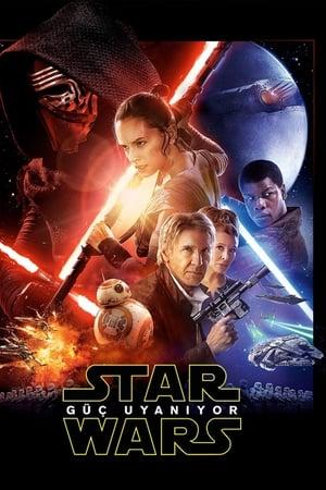 Yıldız Savaşları: Bölüm 7 – Güç Uyanıyor